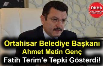 Ortahisar Belediye Başkanı Ahmet Metin Genç'ten Fatih Terim'e Tepki Gösterdi!