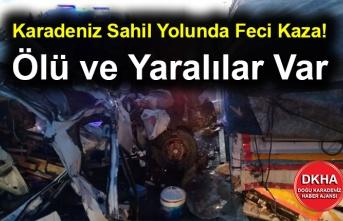 Karadeniz Sahil Yolunda Feci Kaza! Ölü ve Yaralılar Var
