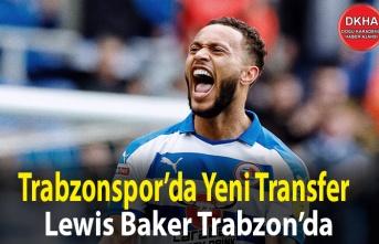 Trabzonspor'un Yeni Transferi Lewis Baker Trabzon'da