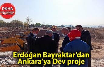 Erdoğan Bayraktar'dan Ankara'ya Dev Proje
