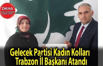 Gelecek Partisi Kadın Kolları Trabzon İl Başkanı Atandı