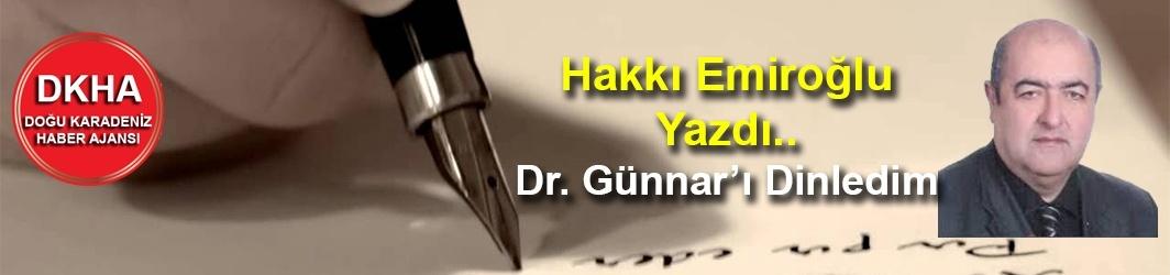 Hakkı Emiroğlu Yazdı.. Dr. Günnar'ı Dinledim