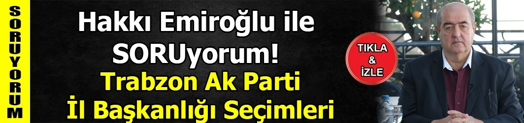 Ak Parti Trabzon İl Başkanlığı Seçimleri - Erken Seçim