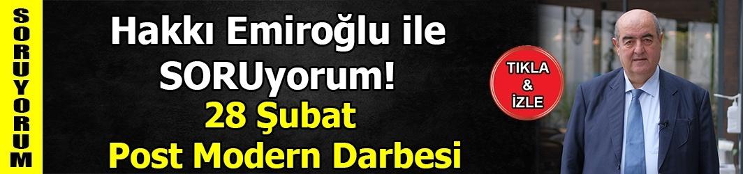 28 Şubat Post Modern Darbesi - AK Parti - Meral Akşener - PKK - Fetö - DKHA