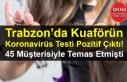 Trabzon'da Kuaförün Koronavirüs Testi Pozitif...