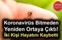 Koronavirüs Bitmeden Yeniden Ortaya Çıktı! İki...