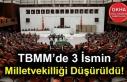 TBMM'de 3 İsmin Milletvekilliği Düşürüldü!