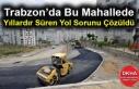 Trabzon'da Bu Mahallede Yıllardır Süren Yol Sorunu...