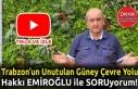 Trabzon'un Unutulan Güney Çevre Yolu - Hakkı...