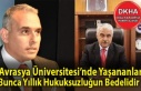 Avrasya Üniversitesi'nde Yaşananlar Bunca Yıllık...