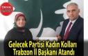Gelecek Partisi Kadın Kolları Trabzon İl Başkanı...