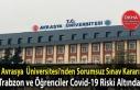 Avrasya Üniversitesi'nde Sorumsuz Sınav Kararı!