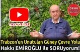 Trabzon'un Unutulan Güney Çevre Yolu - Hakkı EMİROĞLU ile SORUyorum!
