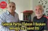 Gelecek Partisi Trabzon İl Başkanı Velioğlu'nu Ziyaret Etti