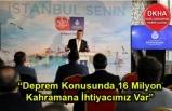"""Başkan İmamoğlu: """"Deprem Konusunda 16 Milyon Kahramana İhtiyacımız Var"""""""