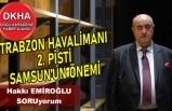 Trabzon Havalimanı 2. Pisti - Samsun'un Önemi | İbrahim Hakkı EMİROĞLU