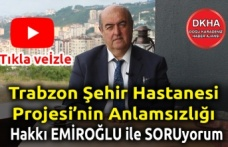 Trabzon Şehir Hastanesi Projesi'nin Anlamsızlığı