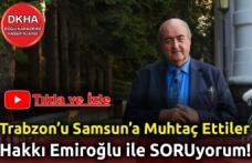 Trabzon'u Samsun'a Muhtaç Ettiler