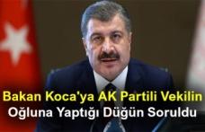 Bakan Koca'ya AK Partili Vekilin Oğluna Yaptığı Düğün Soruldu! İşte Verdiği Yanıt