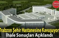 Trabzon Şehir Hastanesine Kavuşuyor
