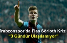 Trabzonspor'da Flaş Sörloth Krizi!