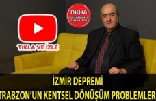 İzmir Depremi - Trabzon'un Kentsel Dönüşüm Problemleri - Hakkı EMİROĞLU ile SORUyorum!