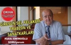 Giresun Sel Felaketi - Trabzon ve Sanatkarları - Hakkı EMİROĞLU ile SORUyorum!