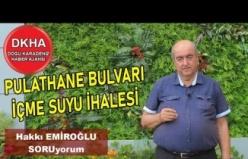 Trabzon Söğütlü Pulathane Bulvarı - İçme Suyu İhalesi - Hakkı EMİROĞLU ile SORUyorum!