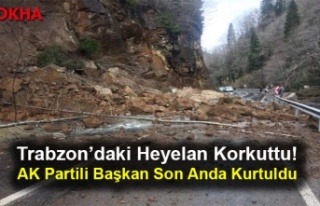 Trabzon'daki Heyelan Korkuttu! AK Partili Başkan...