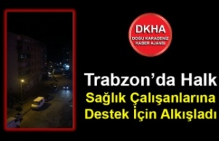 Trabzon'da Halk Sağlık Çalışanlarına Destek...