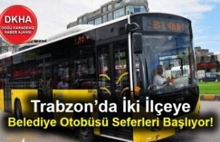 Trabzon'da İki İlçeye Belediye Otobüsü Seferleri...