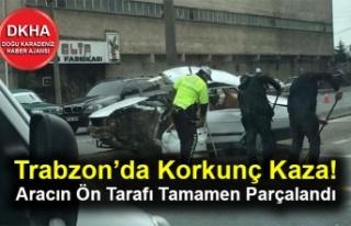 Trabzon'da Korkunç Kaza! Aracın Ön Tarafı Tamamen...