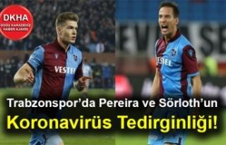 Trabzonspor'da Pereira ve Sörloth'un Koronavirüs...