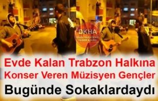 Evde Kalan Trabzon Halkına Konser Veren Müzisyen...