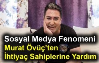 Sosyal Medya Fenomeni Murat Övüç'ten İhtiyaç...