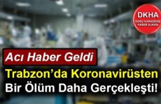 Trabzon'da Koronavirüsten Bir Ölüm Daha Gerçekleşti!