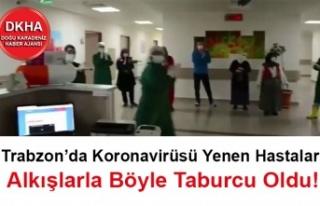 Trabzon'da Koronavirüsü Yenen Hastalar Alkışlarla...