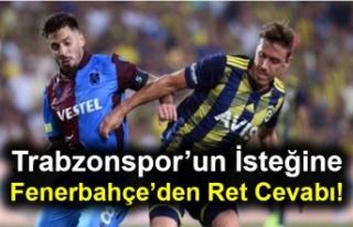 Trabzonspor'un İsteğine Fenerbahçe'den Ret...