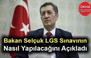 Bakan Selçuk LGS Sınavının Nasıl Yapılacağını...