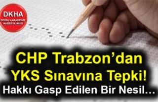 CHP Trabzon'dan YKS Sınavına Tepki! Hakkı Gasp...