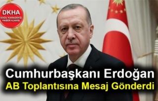 Cumhurbaşkanı Erdoğan AB Toplantısına Mesaj Gönderdi
