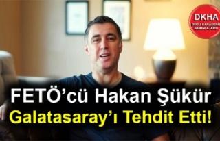 FETÖ'cü Hakan Şükür Galatasaray'ı Tehdit...