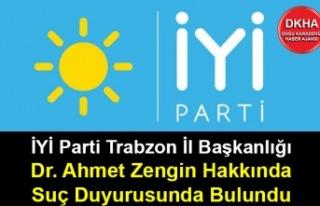 İYİ Parti Trabzon İl Başkanlığı Dr. Ahmet Zengin...