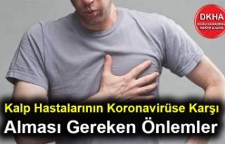 Kalp Hastalarının Koronavirüse Karşı Alması...