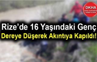 Rize'de 16 Yaşındaki Genç Dereye Düştü!
