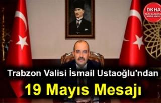 Trabzon Valisi İsmail Ustaoğlu'ndan 19 Mayıs...
