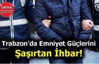 Trabzon'da Emniyet Güçlerini Şaşırtan İhbar!