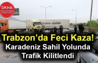 Trabzon'da Feci Kaza! Karadeniz Sahil Yolunda Trafik...