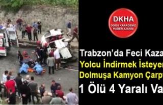 Trabzon'da Feci Kaza! Yolcu İndirmek İsteyen Dolmuşa...