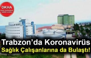 Trabzon'da Koronavirüs Sağlık Çalışanlarına...